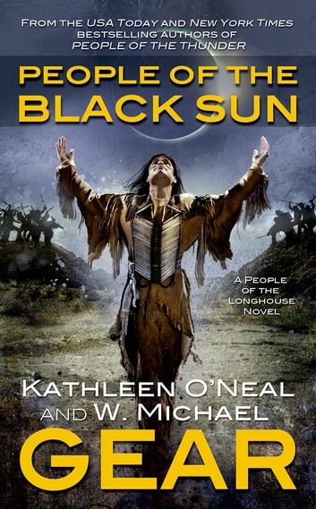 People of the Black Sun - Book Four of the People of the Longhouse Series eBook by W. Michael Gear,Kathleen O'Neal Gear