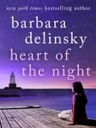 Heart of the Night ebook by Barbara Delinsky