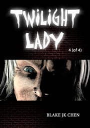 Twilight Lady #4 of 4 ebook by Blake J.K. Chen