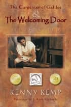 The Carpenter of Galilee & The Welcoming Door: Illustrated ebook by Kenny Kemp