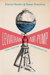 Leviathan and the Air-Pump - Hobbes, Boyle, and the Experimental Life ebook by Steven Shapin,Simon Schaffer
