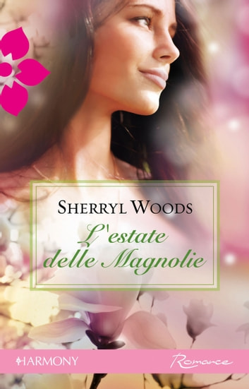 L'estate delle magnolie ebook by Sherryl Woods