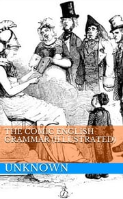 The Comic English Grammar (Illustrated) ebook by Unknown