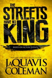 The Streets Have No King ebook by JaQuavis Coleman