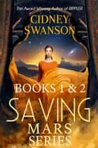 Saving Mars Books 1-2 ebook by Cidney Swanson