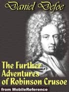 The Further Adventures Of Robinson Crusoe (Mobi Classics) ebook by Daniel Defoe