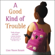 A Good Kind of Trouble audiobook by Lisa Moore Ramée