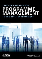 Code of Practice for Programme Management - In the Built Environment ebook by CIOB (The Chartered Institute of Building)