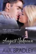August Unknown ebook by Ava Bradley