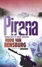 Pirana eBook by Rudie van Rensburg