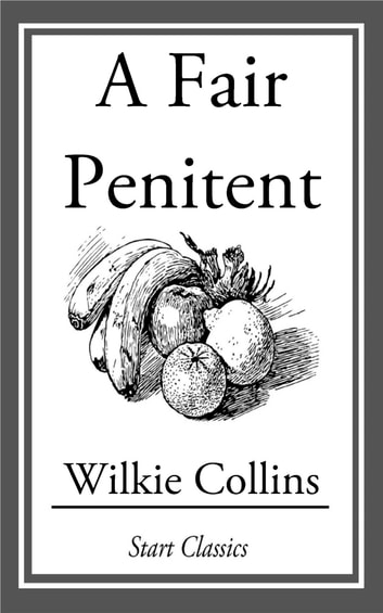 A Fair Penitent ebook by Wilkie Collins