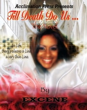 Till Death Do Us... ebook by Excene