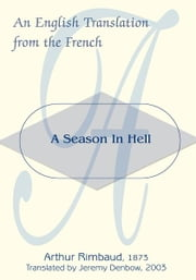A Season In Hell - An English Translation from the French ebook by Arthur Rimbaud
