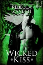 Wicked Kiss ebook by Rebecca Zanetti