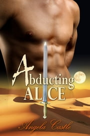Abducting Alice ebook by Angela Castle