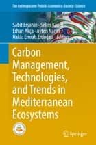 Carbon Management, Technologies, and Trends in Mediterranean Ecosystems ebook by