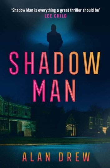 Shadow Man - An explosive serial killer thriller perfect for readers of Lee Child ebook by Alan Drew