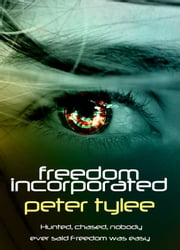 Freedom Incorporated ebook by Peter Tylee