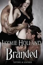 Branded ebook by Jaymie Holland, Cheyenne McCray