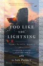 Too Like the Lightning ebook by Ada Palmer