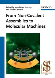 From Non-Covalent Assemblies to Molecular Machines ebook by J. P. Sauvage,Pierre Gaspard