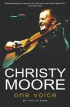 One Voice ebook by Christy Moore