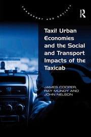Taxi! Urban Economies and the Social and Transport Impacts of the Taxicab ebook by James Cooper, Ray Mundy