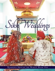 Weddings Around the World One: Sikh Weddings ebook by Grewal, Arvinder K.
