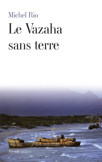 Le Vazaha sans terre ebook by Michel Rio