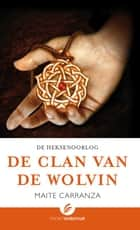 De clan van de wolvin ebook by Elvira Veenings, Maite Carranza