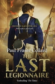 The Last Legionnaire ebook by Paul Fraser Collard