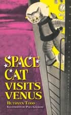 Space Cat Visits Venus ebook by Ruthven Todd, Paul Galdone