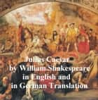 Julius Caesar, Bilingual Editon (English with line numbers and German translation) ebook by William Shakespeare