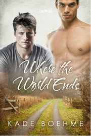 Where the World Ends ebook by Kade Boehme