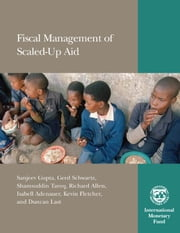 Fiscal Management of Scaled-Up Aid ebook by Kevin Mr. Fletcher,Sanjeev Mr. Gupta,Duncan Mr. Last,Gerd Mr. Schwartz,Shamsuddin Mr. Tareq,Richard Allen,Isabell Adenauer