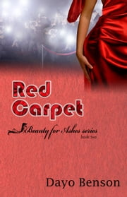 Red Carpet (Beauty for Ashes: Book Two) ebook by Dayo Benson