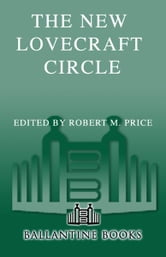 The New Lovecraft Circle ebook by Thomas Ligotti,Lin Carter,Brian Lumley,Ramsey Campbell