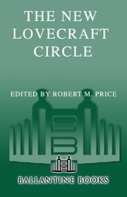The New Lovecraft Circle - Stories ebook by Robert M. Price, Thomas Ligotti, Lin Carter,...