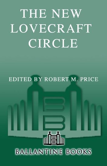 The New Lovecraft Circle - Stories ebook by Thomas Ligotti,Lin Carter,Brian Lumley,Ramsey Campbell