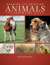 Drawing and Painting Animals: The Essential Guide ebook by North Light Fine Art, Editors Of