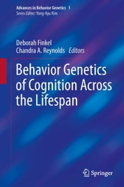 Behavior Genetics of Cognition Across the Lifespan ebook by