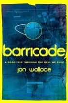 Barricade ebook by Jon Wallace
