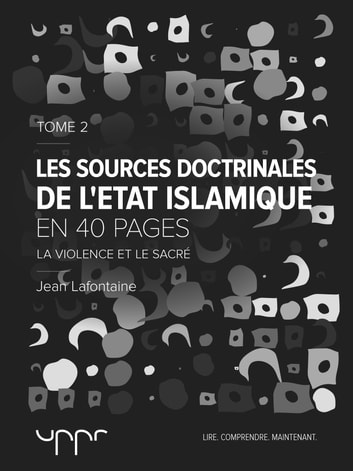 Les sources doctrinales de l'État Islamique – Tome 2 eBook by Jean Lafontaine