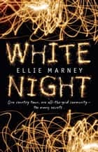 White Night ebook by Ellie Marney