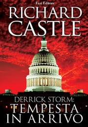 Derrick Storm 1: tempesta in arrivo ebook by Richard Castle