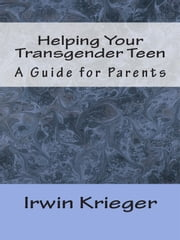 Helping Your Transgender Teen - A Guide for Parents ebook by Kobo.Web.Store.Products.Fields.ContributorFieldViewModel