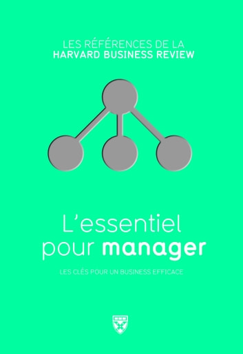 L'essentiel pour manager ebook by Christopher Bartlett,Richard Luecke