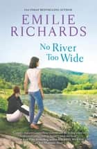No River Too Wide ebook by Emilie Richards