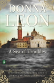 A Sea of Troubles - A Commissario Guido Brunetti Mystery ebook by Donna Leon