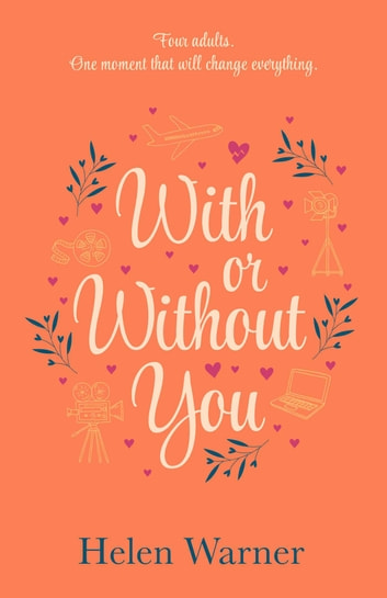 With or Without You - the bestselling romantic read, perfect for summer 2019 eBook by Helen Warner